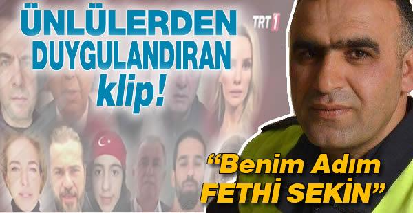 Ünlü isimler bir araya geldi 'Benim adım Fethi Sekin' dedi!