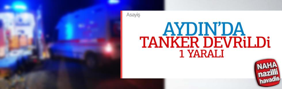 Aydın'da mazot yüklü tanker devrildi