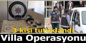 """""""Nazilli'de Villa Operasyonu"""" 3 Kişi Tutuklandı"""