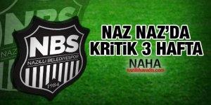 Naz-Naz'da kritik 3 hafta
