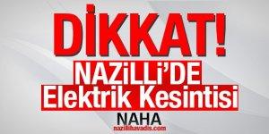 Nazilli'de kesinti uyarısı