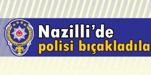 Nazilli'de polise 4 bıçak darbesi