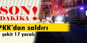 PKK'dan saldırı: 1 şehit ve çok sayıda yaralı...