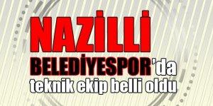 Nazilli Belediyespor'un teknik ekibi belli oldu