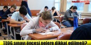 TEOG sınavı öncesi nelere dikkat edilmeli?