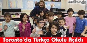 Toronto'da Türkçe Okulu Açıldı
