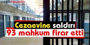 Cezaevine saldırı! 93 mahkum firar etti