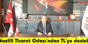 Nazilli Ticaret Odası'ndan TL'ye destek