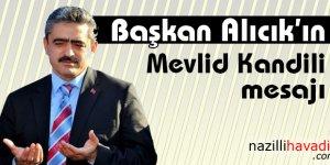 Başkan Alıcık'ın Mevlid Kandili mesajı