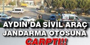 Aydın'da sivil araç jandarma otosuna çarptı!