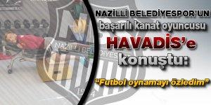 """Halil Zeybek; """"Futbol oynamayı özledim"""""""