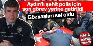 Aydın'lı şehit polis son yolculuğuna uğurlandı