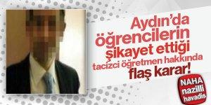 Aydın'da tacizci öğretmen hakkında flaş karar