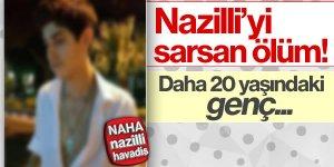 Nazilli'yi sarsan ölüm