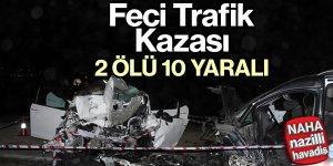 Feci kaza: 2 ölü, 2'si ağır 10 yaralı