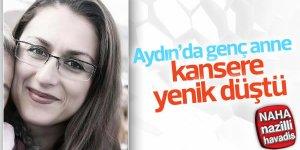 Aydın'da genç anne kansere yenik düştü