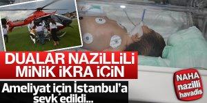 Minik İkra ambulans helikopterle İstanbul'a sevk edildi