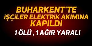 İnşatta çalışan işçiler elektrik akımına kapıldı: 1 ölü, 1 yaralı