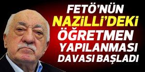 Fetö'nün Nazilli'deki Öğretmen Yapılanması Davası