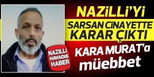 Nazilli'yi sarsan cinayette karar çıktı