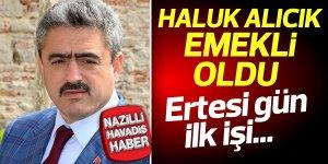 Nazilli Belediye Başkanı Haluk Alıcık emekli oldu