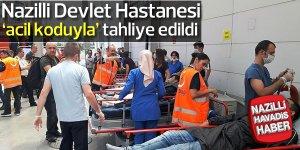 Nazilli Devlet Hastanesi tahliye edildi