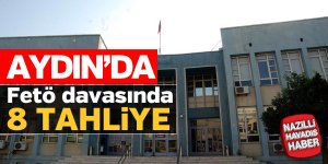 Aydın'da FETÖ davasında 8 tahliye