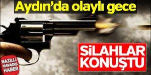 Aydın'da silahlar konuştu