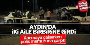 Aydın'da iki aile arasında kavga çıktı