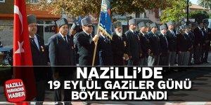 Nazilli 19 Eylül Gaziler Günü kutlandı