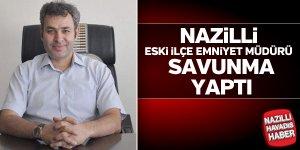 Nazilli Eski İlçe Emniyet Müdürü savunma yaptı